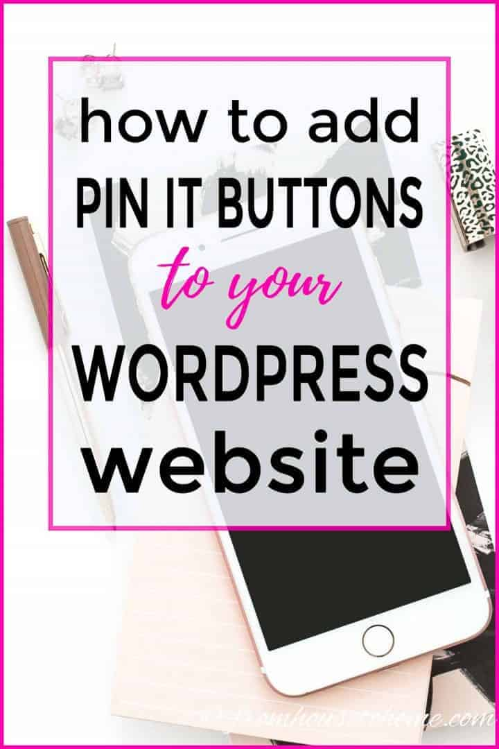 how to add pin it buttons to your wordpress site
