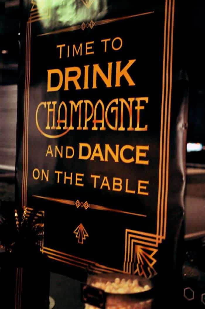 Time to drink Champagne and dance on the table bar sign for a Great Gatsby party from karaspartyideas.com