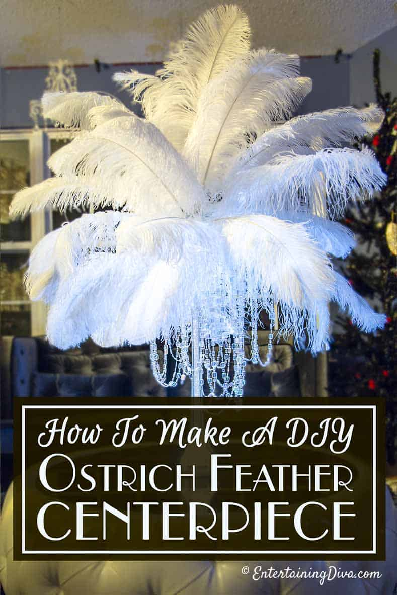 How To Make Gorgeous Diy Ostrich Feather Centerpieces 7 Variations