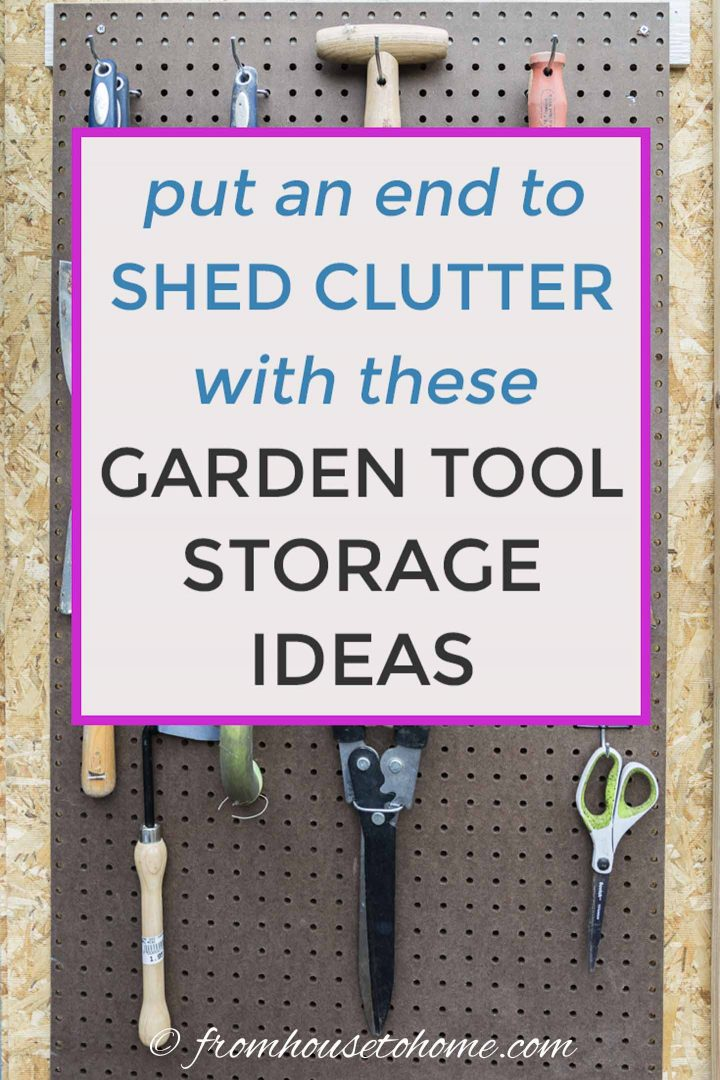 Put an end to shed clutter with these garden tool storage ideas