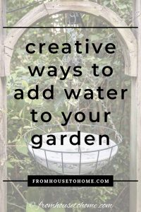 creative ways to add water to your garden