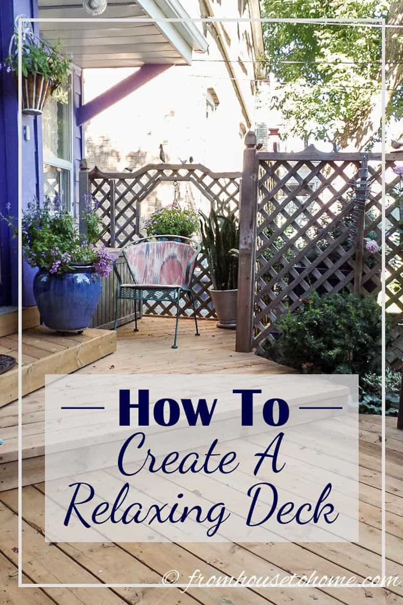 How To Create A Relaxing Deck   Looking for tips to make your deck feel more welcoming? Click here to find out how to create a relaxing deck that will make you want to spend time outdoors.
