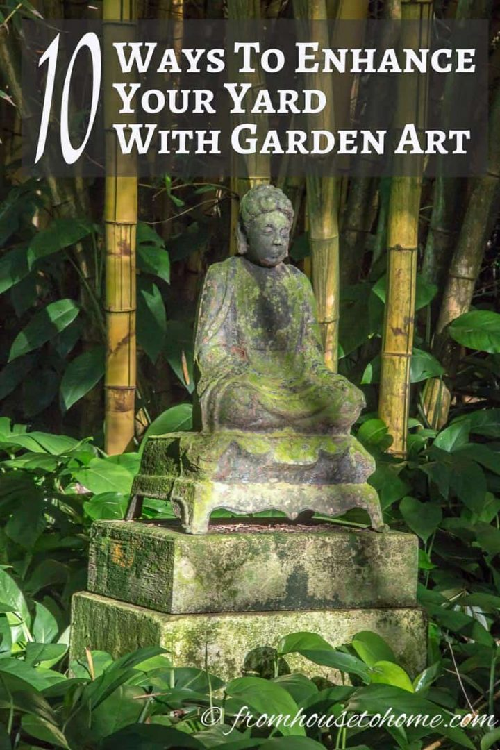 Garden Art Ideas How To Use Garden Decor And Yard Art To Beautify Your Outdoor Space Gardening From House To Home