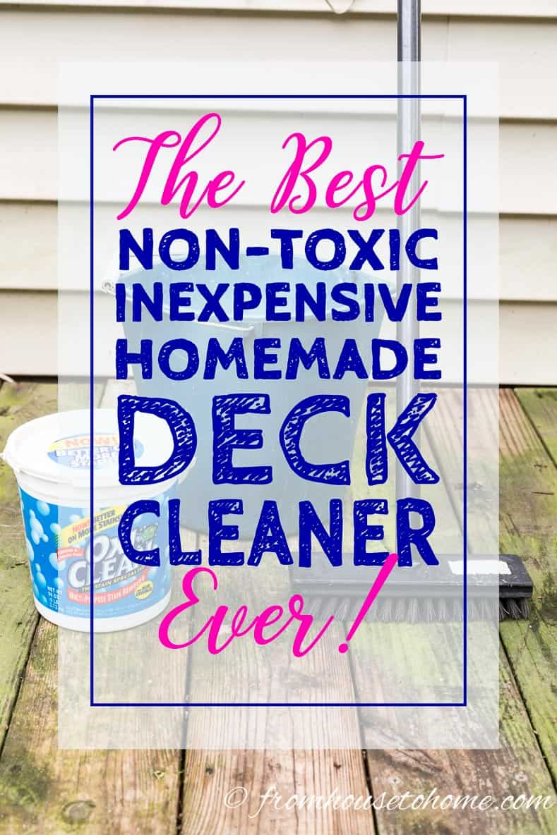 The Best Non-Toxic Inexpensive DIY Deck Cleaner