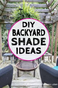 DIY projects to create shade in your backyard