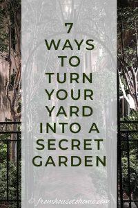 7 ways to turn your yard into a secret garden