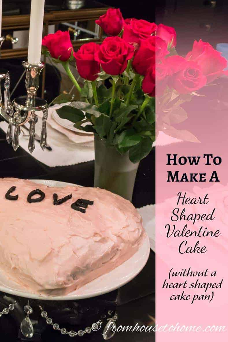 How to make a heart shaped Valentine cake (without a heart shaped cake pan)