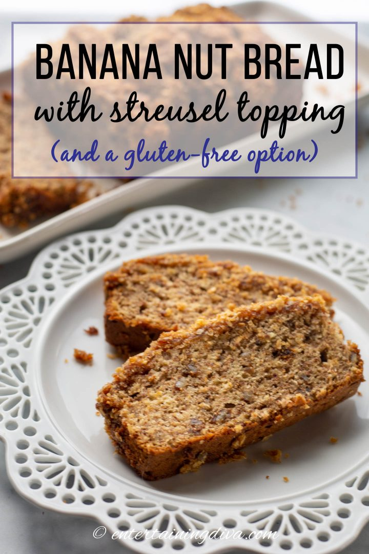 Classic banana nut bread recipe with streusel topping and a gluten free option
