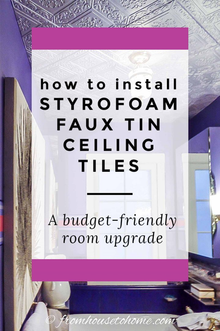how to styrofoam install faux tin ceiling tiles: a budget friendly room upgrade