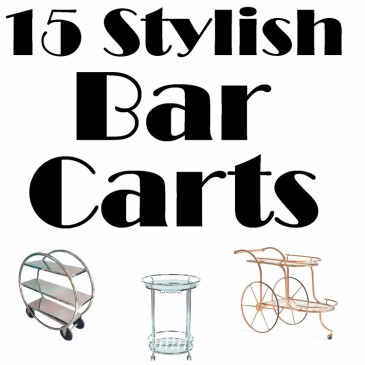 15 Stylish Bar Carts (Something For Every Decor)