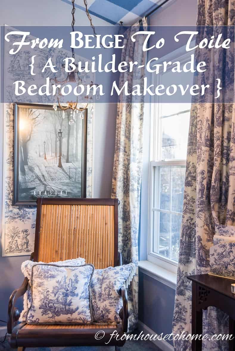 From Beige to Toile - A Builder Grade Bedroom Makeover | www.fromh2h.com