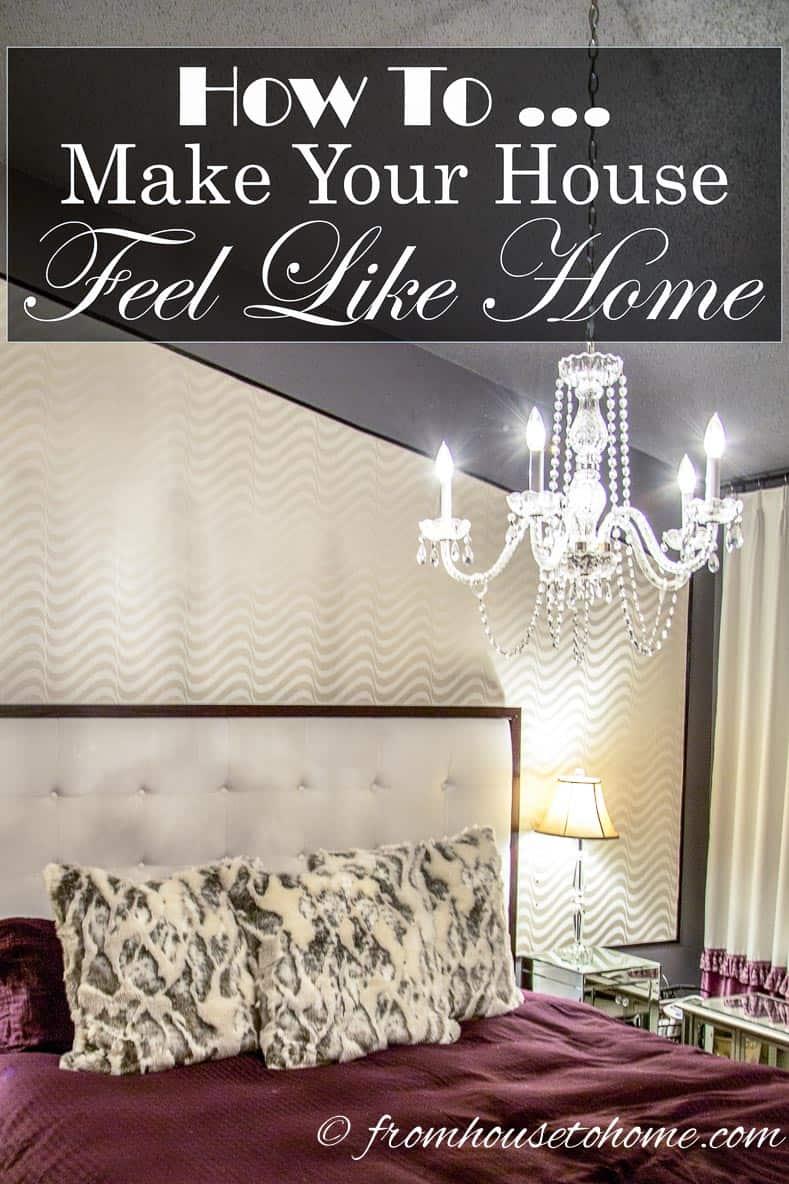 How To Make Your House Feel Like Home