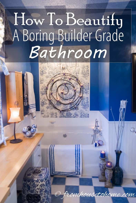How To Beautify A Boring Builder Grade Bathroom
