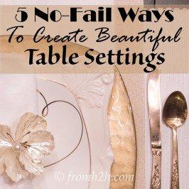5 No-Fail Ways to Create Beautiful Table Settings