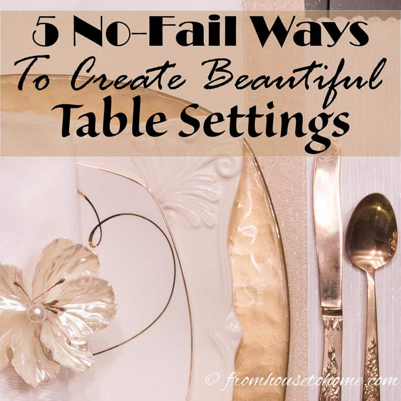 5 No-Fail Ways to Create Beautiful Table Settings
