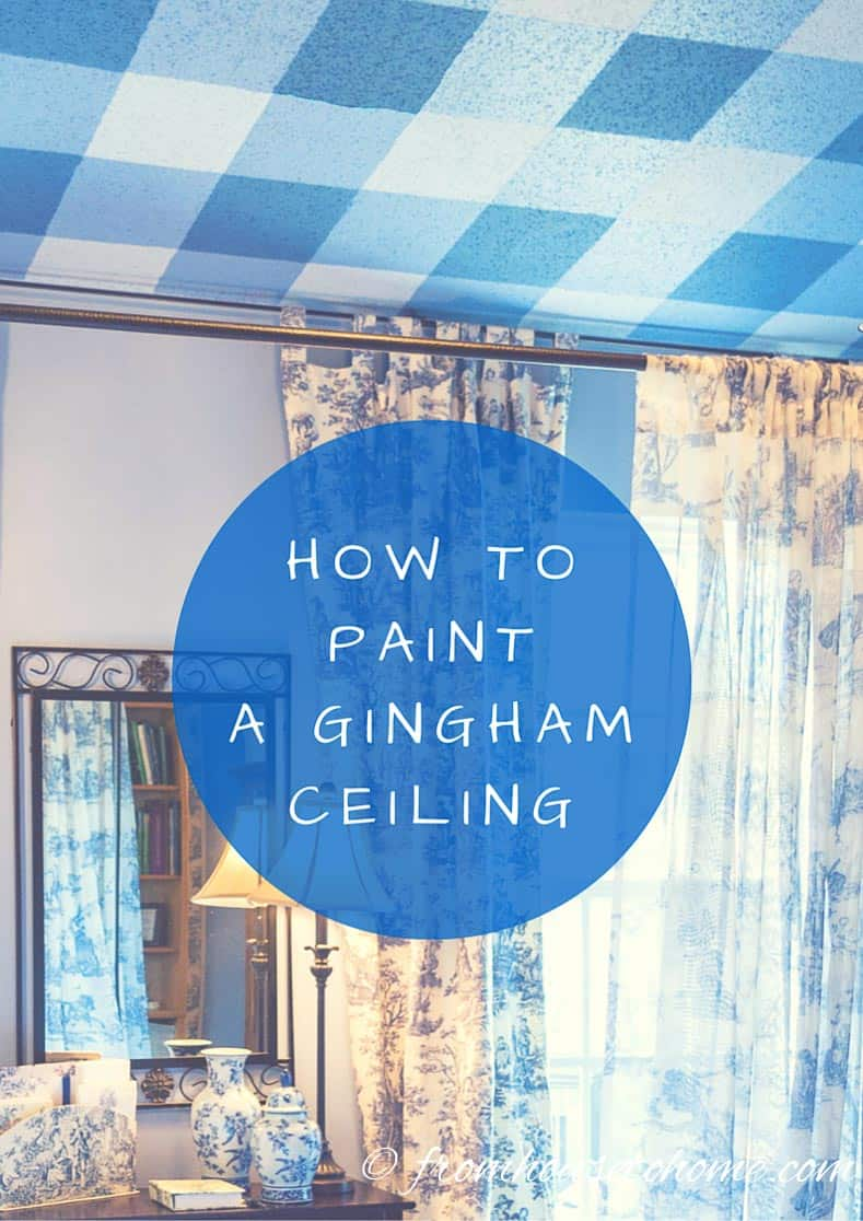 How to paint a gingham ceiling for How much to paint a ceiling