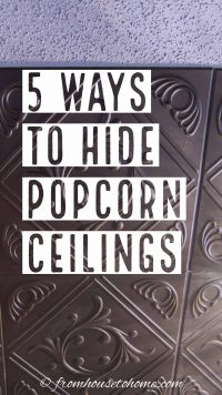 ways to hide popcorn ceilings