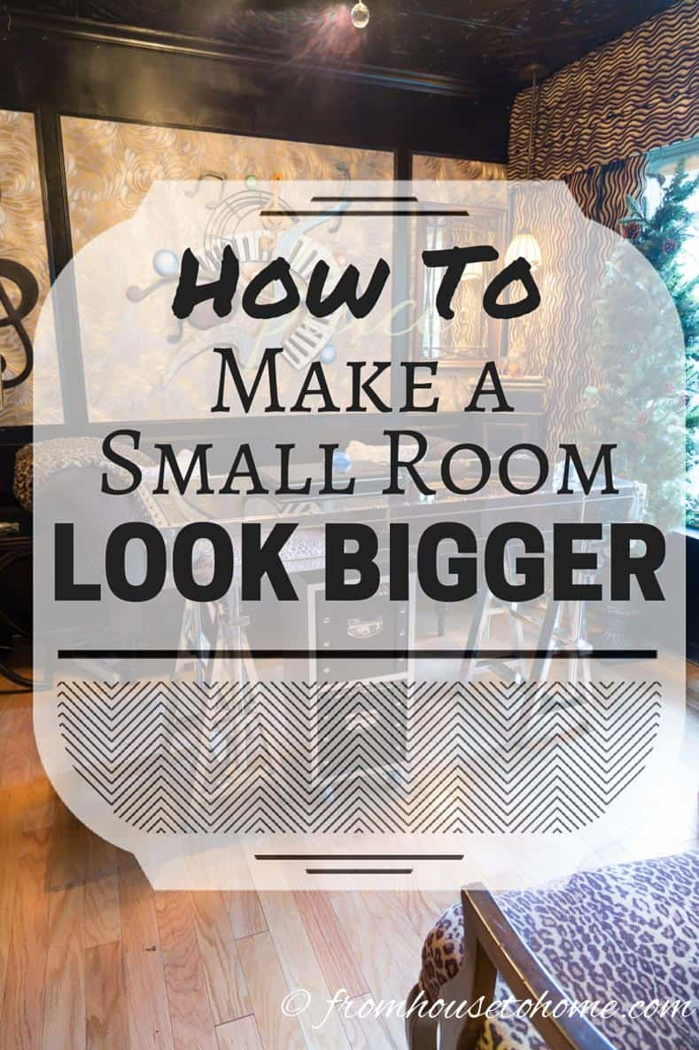 how to make a small room look bigger from house to home