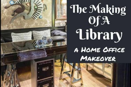 The Making of a Library - A Home Office Makeover