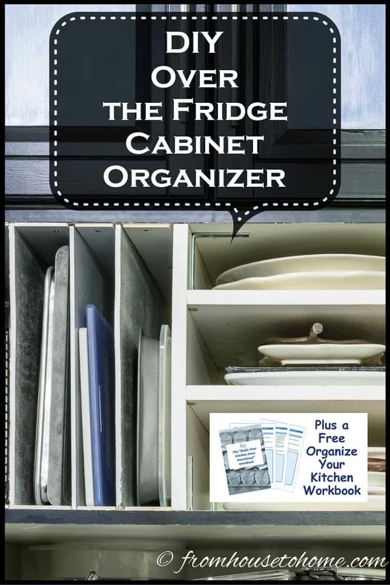 DIY Over the Fridge Cabinet Organizer