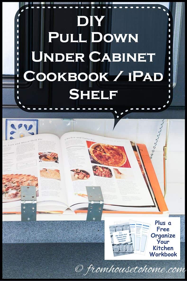 DIY Under Cabinet Cookbook or iPad Shelf (plus a free organize your kitchen workbook) | Always looking for somewhere to put your cookbook or iPad while you're cooking? See how to make your own DIY under cabinet cookbook or iPad shelf.