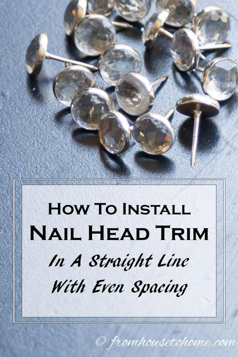 How to Install Nail Head Trim in a Straight Line With Even Spacing | Have you tried to install nail head trim and just can't get it to go in straight and evenly spaced? Try these step-by-step instructions to make it happen.