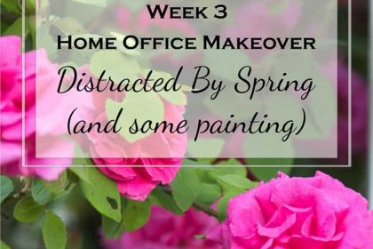 One Room Challenge Week 3 Home Office Makeover: Distracted by Spring (and some painting)