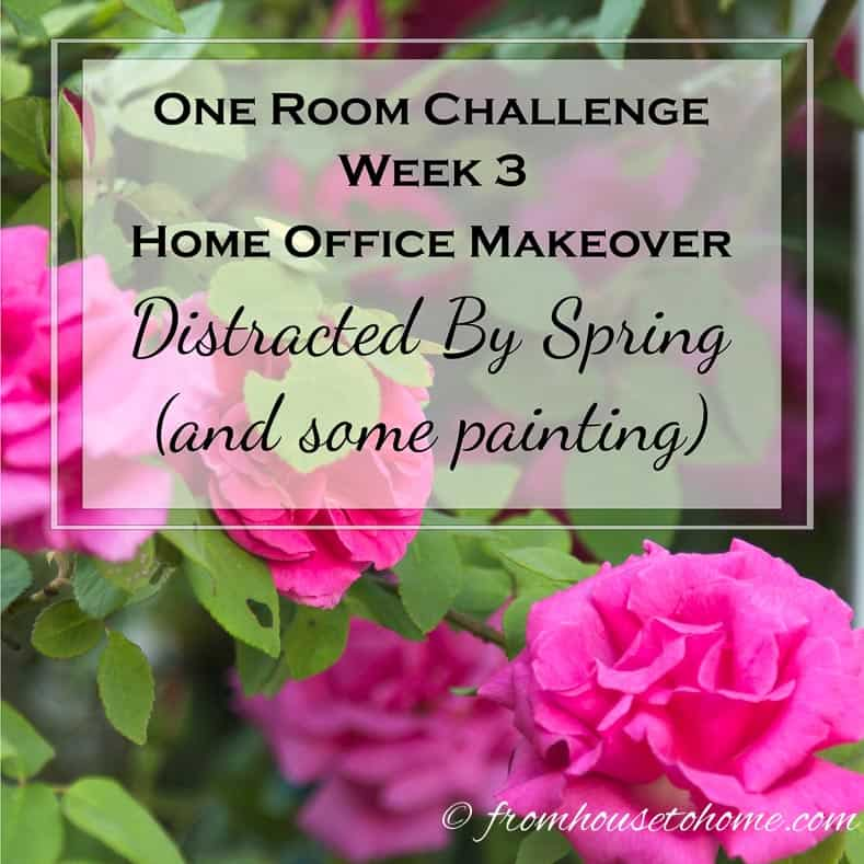 One Room Challenge Week 3 – Home Office Makeover: Distracted By Spring