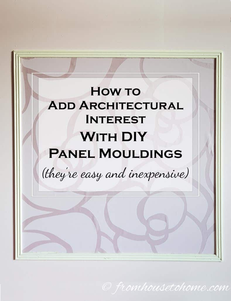 How To Add Architectural Interest with DIY Panel Mouldings
