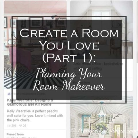 Create a Room You Love, Part 1: Planning Your Room Makeover