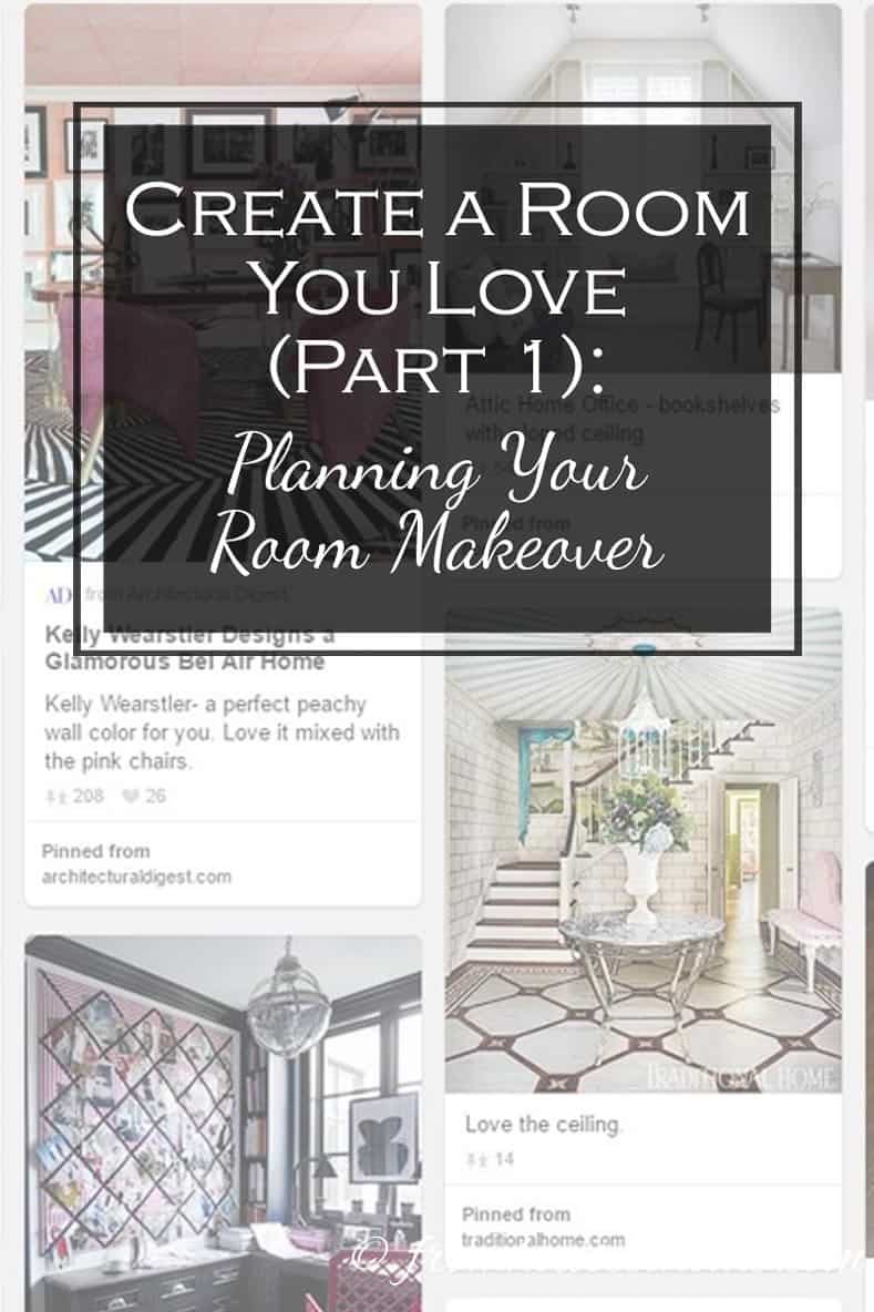 Create a Room You Love, Part 1: Planning For A Room Makeover