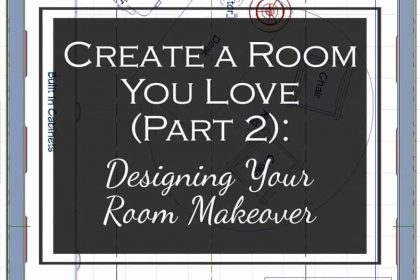 Create a Room You Love (Part 2): Designing Your Room Makeover