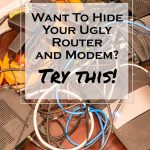 How To Hide Your Ugly Router And Modem