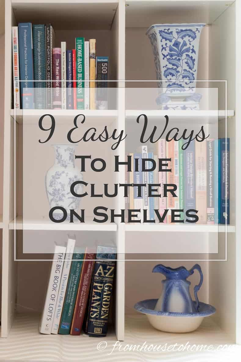 These tips for hiding clutter on shelves are the BEST! I love that I can still use my bookcases for storage but they look so much prettier! #2 is my favorite! Definitely pinning for later! #shelves #organizing #clutter #storage