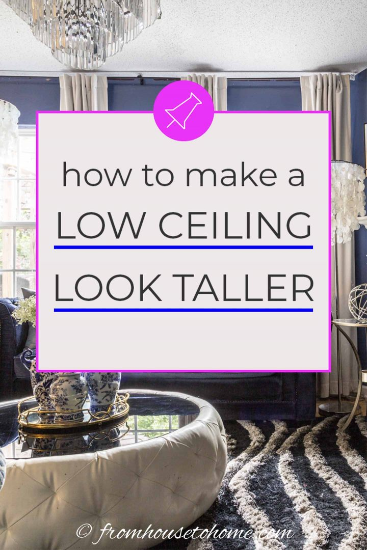 how to make a low ceiling look taller