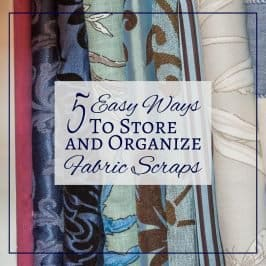5 Easy Ways To Store and Organize Fabric Scraps