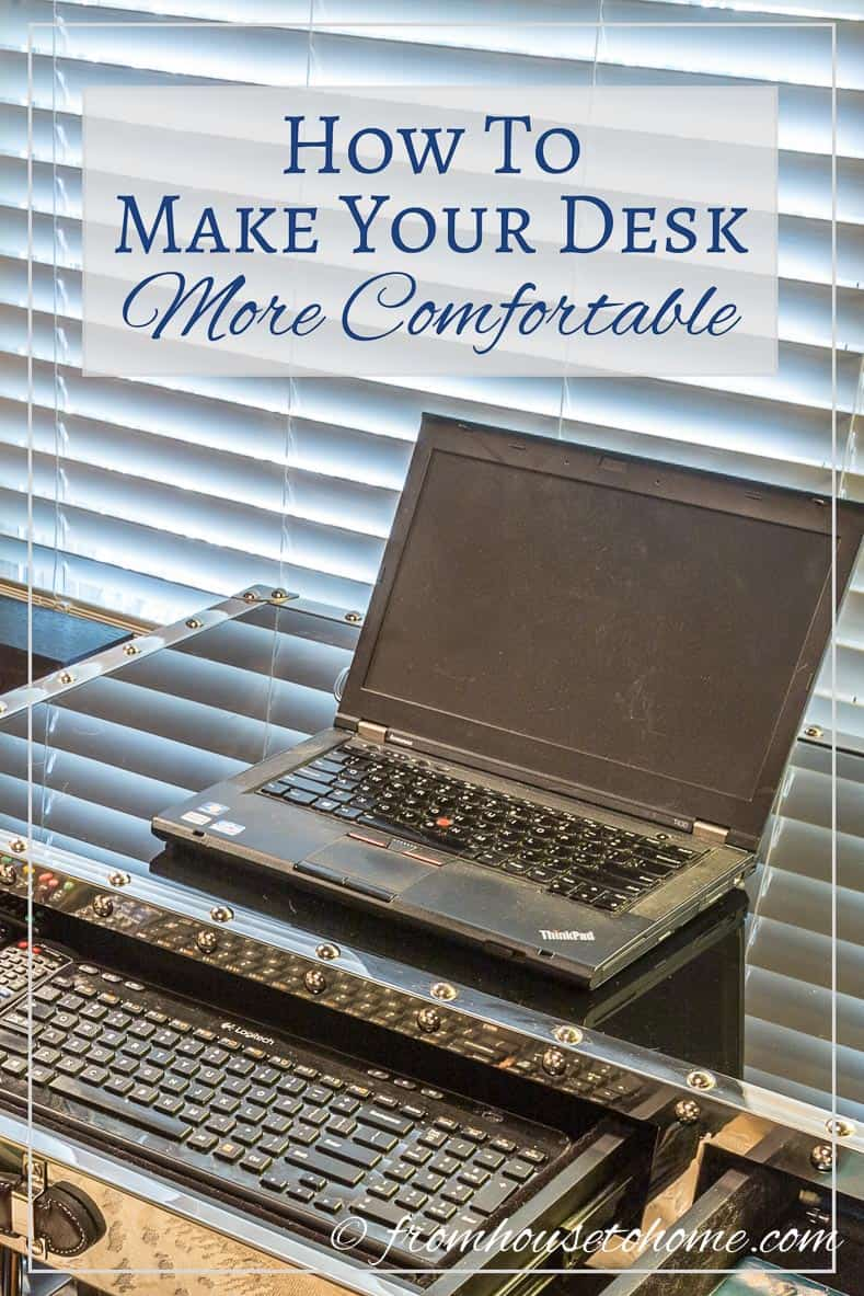 How to make your desk more comfortable | Looking for some easy ways to make your desk more comfortable? Click here to find some tips that will have you working comfortably in no time.
