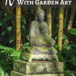 10 Ways To Upgrade Your Yard With Garden Art