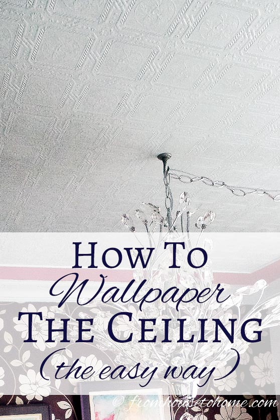 How To Wallpaper The Ceiling (the easy way) | Step-by-step instructions for how to wallpaper the ceiling (the easy way!) that will simplify the process and enhance your room.