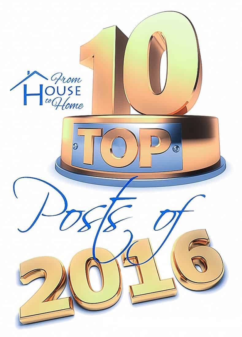 From House To Home Top 10 Posts of 2016