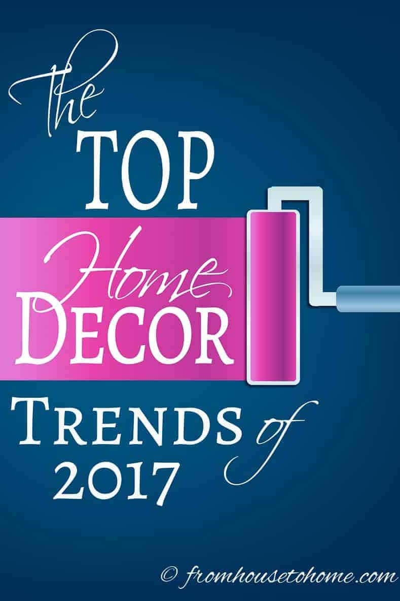 Most popular home decor trends of 2017 | If you are planning to do some decorating this year and are looking for some inspiration, this list of the current home decor trends will give you some idea of what is new and popular for interiors in 2017.