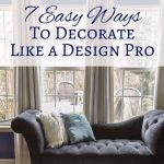 Room Decor Ideas - 7 easy ways to decorate like a design pro