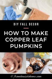 DIY Fall Decor: How to make copper leaf pumpkins