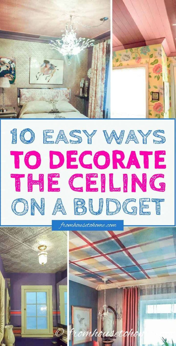 10 Easy Ways To Decorate The Ceiling On a Budget