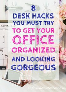 De-clutter and get organized to make your productivity soar. These desk organization hacks are easy-to-do, inexpensive and look great, too.