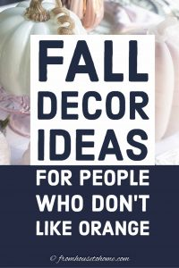 Fall decor ideas for people who don't like orange