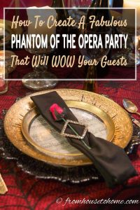 These Phantom of the Opera party ideas are the BEST! I can't wait to do this for my birthday party. I'm sure everyone will love it! Pinning!