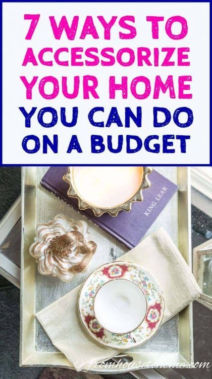 ways to accessorized your home you can do on a budget