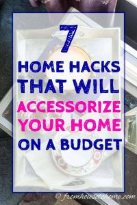 7 home hacks that will accessorize your home on a budget