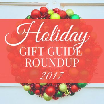 2017 Ultimate Holiday Gift Guide Round Up and Giveaway